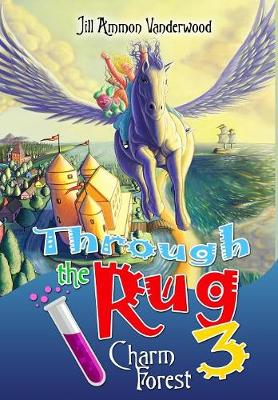 Through the Rug 3: Charm Forest - Through the Rug 3 (Hardback)