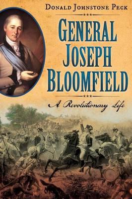 General Joseph Bloomfield - A Revolutionary Life (Paperback)