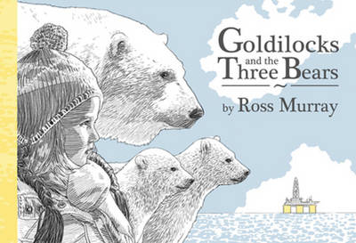 Goldilocks and the Three Polar Bears (Hardback)