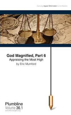 God Magnified, Part 6 Appraising the Most High (Paperback)