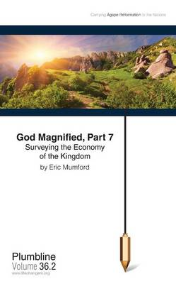 God Magnified Part 7: Surveying the Economy of the Kingdom (Paperback)