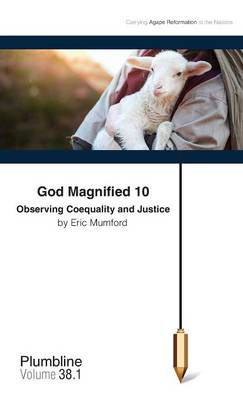 God Magnified 10: Observing Coequality and Justice (Paperback)
