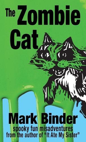 The Zombie Cat: Spooky Fun Misadventures - It Ate My Sister 2 (Hardback)