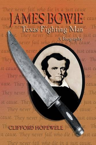 James Bowie: Texas Fighting Man (Paperback)
