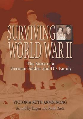 Surviving World War II: The Story of a German Soldier and His Family (Paperback)