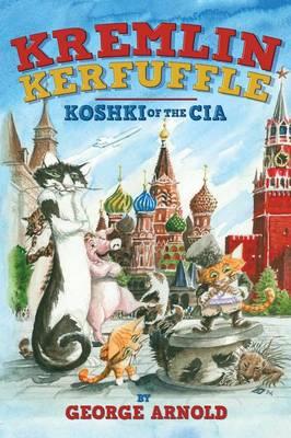 Kremlin Kerfuffle: Koshki of the CIA (Paperback)