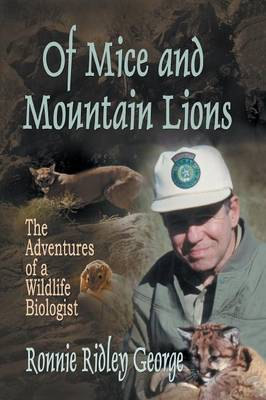 Of Mice and Mountain Lions: The Adventures of a Wildlife Biologist (Paperback)
