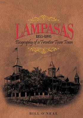 Lampasas 1855-1895: Biography of a Frontier City (Paperback)