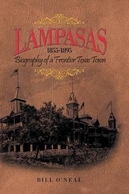 Lampasas 1855-1895: Biography of a Frontier City (Hardback)