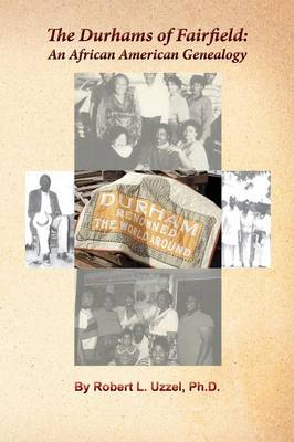 The Durhams of Fairfield: An African American Genealogy (Paperback)