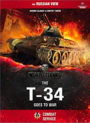 World of Tanks: the T-34 Goes to War - World of Tanks (Hardback)