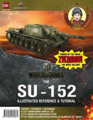 SU-152 Illustrated Reference & Tutorial - World of Tanks (Paperback)