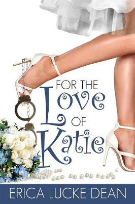 For the Love of Katie - Katie Chronicles 2 (Paperback)