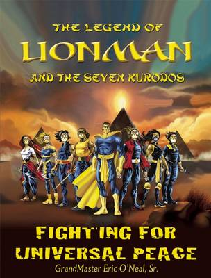The Legend Of LIONMAN and The Seven KURODOS: Fighting For Universal Peace - Lionman Series 2 (Paperback)