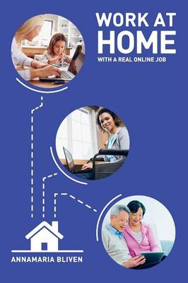 Work at Home with a Real Online Job (Paperback)