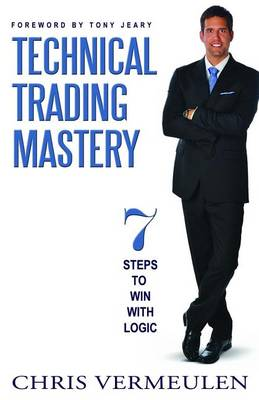 Technical Trading Mastery: 7 Steps To Win With Logic (Paperback)