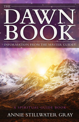 The Dawn Book: Information from the Master Guides a Spiritual Guide Book (Paperback)