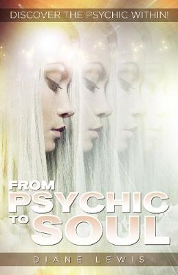 From Psychic to Soul: Discover the Psychic within! (Paperback)