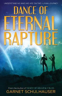 Dance of Eternal Rapture: Understanding Who We are on the Human Journey (Paperback)