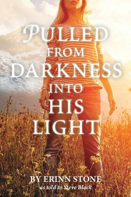 Pulled from Darkness Into His Light (Paperback)