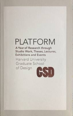 Platform 6: A Year of Research Through Studio Work, Theses, Lectures, Exhibitions and Events (Paperback)