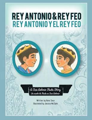 Rey Antonio and Rey Feo: Rey Antonio y el Rey Feo (Paperback)
