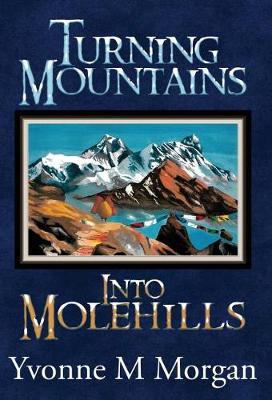 Turning Mountains into Molehills (Hardback)