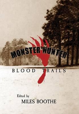 Monster Hunter Blood Trails (Hardback)