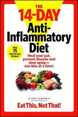 The 14-Day Anti-Inflammatory Diet: Heal your gut, prevent disease, and slow aging--one bite at a time! (Paperback)