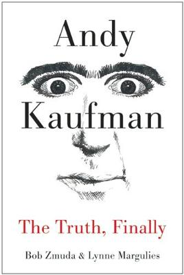 Andy Kaufman: The Truth, Finally (Hardback)