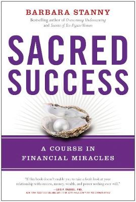 Sacred Success: A Course in Financial Miracles (Hardback)