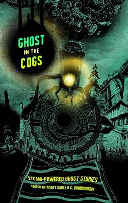 Ghost in the Cogs (Hardback)