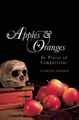 Apples and Oranges: In Praise of Comparisons (Paperback)