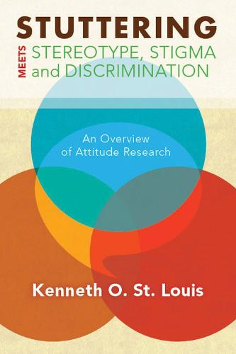 Stuttering Meets Sterotype, Stigma, and Discrimination: An Overview of Attitude Research - WVU Books (Paperback)