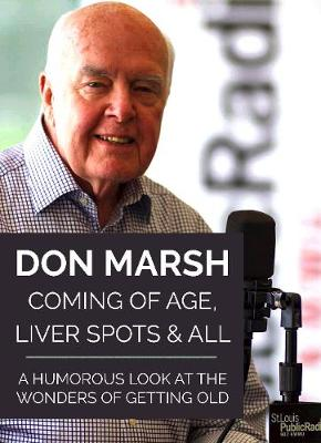 Coming of Age, Liver Spots & All: A Humorous Look at the Wonders of Getting Old (Paperback)