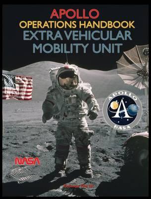 Apollo Operations Handbook Extra Vehicular Mobility Unit (Hardback)