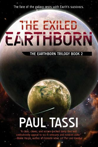The Exiled Earthborn: The Earthborn Trilogy, Book 2 - The Earthborn Trilogy (Paperback)