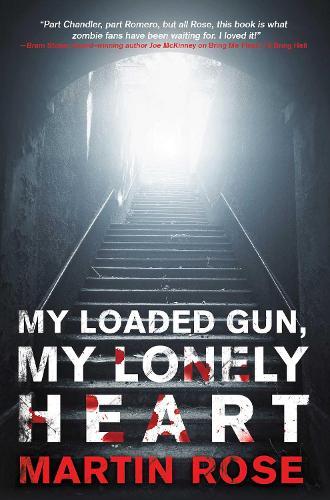 My Loaded Gun, My Lonely Heart: A Horror Novel (Paperback)