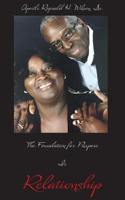 The Foundation for Purpose Is Relationship (Paperback)