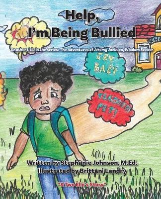 Help, I'm Being Bullied! - Adventures of Jeremy Jackson, Wisdom Seeker 1 (Paperback)
