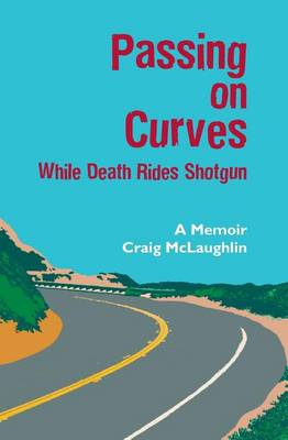Passing on Curves: While Death Rides Shotgun (Paperback)