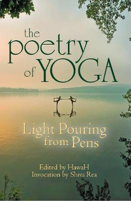 The Poetry of Yoga: Light Pouring from Pens (Paperback)
