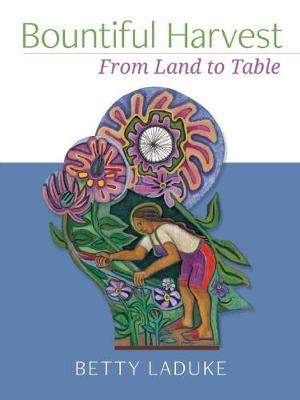 Bountiful Harvest: From Land to Table (Paperback)