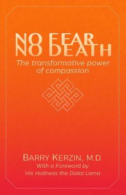 No Fear, No Death: The Transformative Power of Compassion (Paperback)