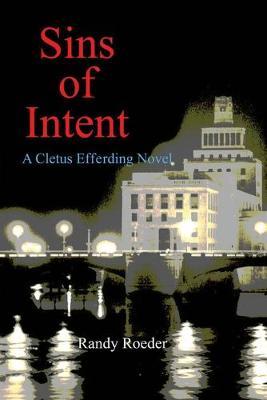 Sins of Intent - Cletus Efferding 1 (Paperback)