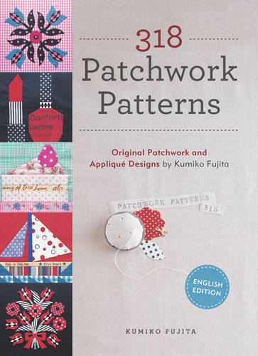 318 Patchwork Patterns: Original Patchwork & Applique Designs (Paperback)