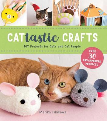 Cat-tastic Crafts: DIY Projects for Cats and Cat People (Paperback)
