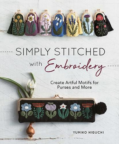 Simply Stitched with Embroidery: Create Artful Motifs for Purses and More (Paperback)