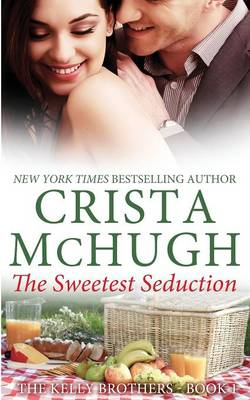 The Sweetest Seduction - Kelley Brothers (Paperback)