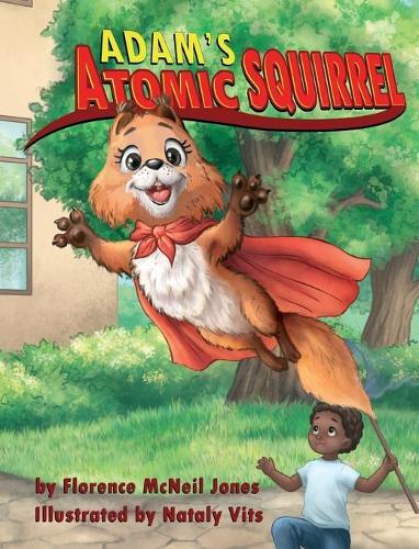 Adam's Atomic Squirrel (Hardback)